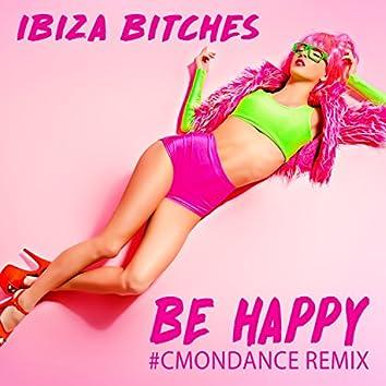 Be Happy (#Cmondance Remix)