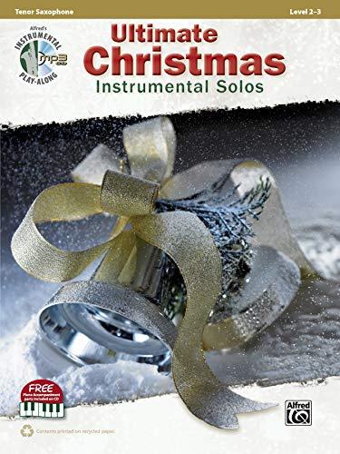 Ultimate Christmas Instrumental Solos: Tenor Sax, Book & CD (Ultimate Instrumental Solos Series)