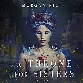 A Throne for Sisters     Book One              By:                                                                                                                                 Morgan Rice                               Narrated by:                                                                                                                                 Wayne Farrell                      Length: 6 hrs and 4 mins     24 ratings     Overall 4.5