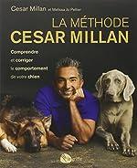 La méthode Cesar Millan de Cesar Millan