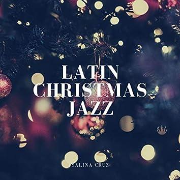 Latin Christmas Jazz (Winter Jazz Instrumental Lounge & Bossa Nova Music)