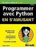 Programmer en s'amusant avec Python 2e édition Pour les Nuls (Mégapoche pour les nuls)