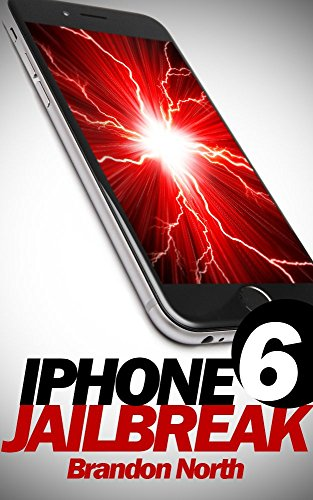 iPhone 6 Jailbreak (Tweaks, Jailbreaking, Cydia, iOS tips, Unlock Phone) (English Edition)