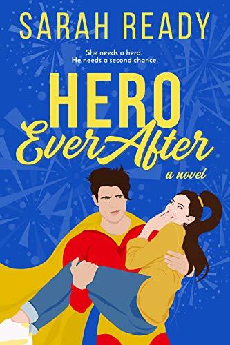 Hero Ever After: A Novel