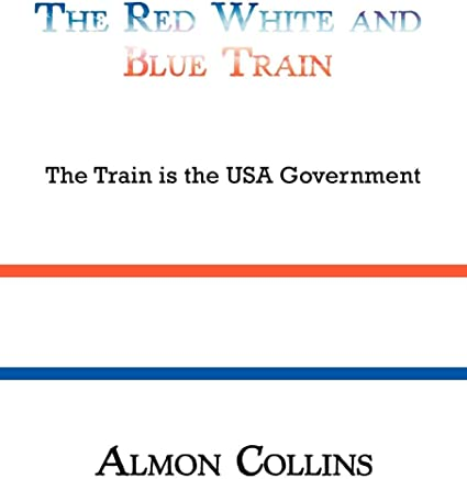 The Red White and Blue Train: The Train Is the USA Government