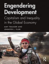 Engendering Development: Capitalism and Inequality in the Global Economy (English Edition)