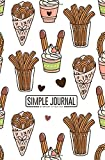 Simple journal - Everyday is your day: Churros (or churro) is a traditional Spanish dessert notebook, Daily Journal, Composition Book Journal, Sketch ... sheets). Dot-grid layout with cream paper.
