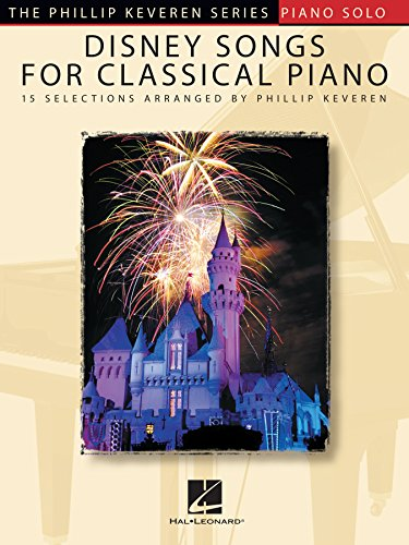 Disney Songs for Classical Piano: The Phillip Keveren Series (English Edition)