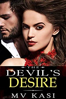 The Devil's Desire: A Passionate Billionaire Romance by [M.V. Kasi]