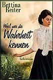 Weil wir die Wahrheit kennen (Die Geschwister Bourbon-Conti 2) (German Edition)