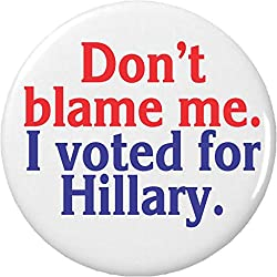 Most Of Us Voted For Hillary Button