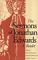 The Sermons of Jonathan Edwards: A Reader by Jonathan Edwards(1999-07-11)
