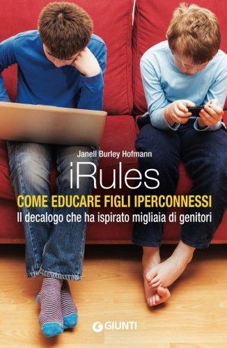 iRules. Come educare figli iperconnessi