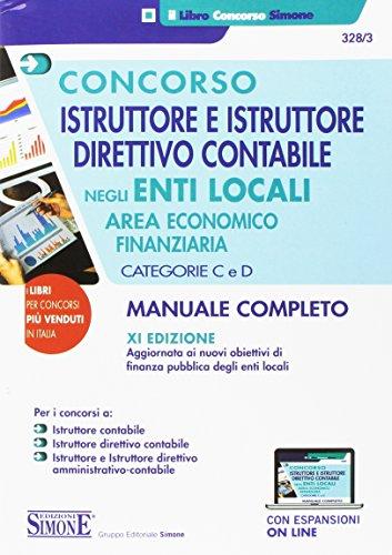 Concorso istruttore e istruttore direttivo contabile negli enti locali. Area economico-finanziaria. Categorie C e D. Con Contenuto digitale per download e accesso on line