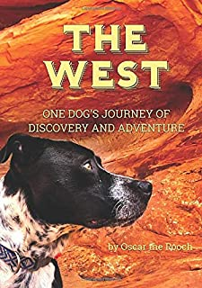 The West: One Dog's Journey of Discovery and Adventure