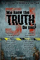 We Know the Truth do You? 1693642387 Book Cover
