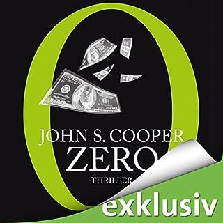 Zero                   Autor:                                                                                                                                 John S. Cooper                               Sprecher:                                                                                                                                 Wolfgang Condrus                      Spieldauer: 10 Std. und 16 Min.     254 Bewertungen     Gesamt 3,9