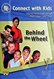 CWK Network Connect With Kids : Behind The Wheel DVD with Resource Guide