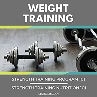 Weight Training: 2 Books Bundle     Strength Training Program 101 & Strength Training Nutrition 101              By:                                                                                                                                 Marc McLean                               Narrated by:                                                                                                                                 Evan Schmitt                      Length: 3 hrs and 41 mins     1 rating     Overall 4.0