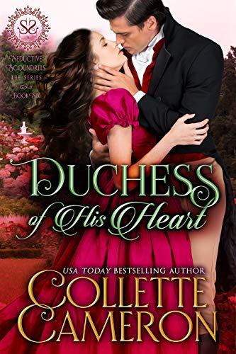 Duquesa de su corazón (Serie Canallas Seductores 6) de Collette Cameron