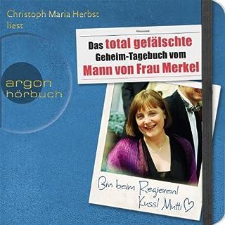 Das total gefälschte Geheim-Tagebuch vom Mann von Frau Merkel Titelbild