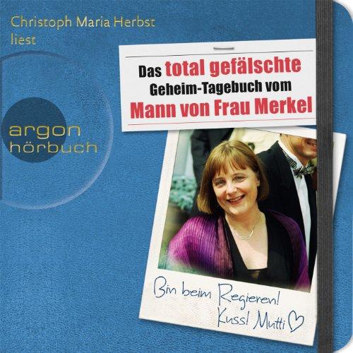 Das total gefälschte Geheim-Tagebuch vom Mann von Frau Merkel cover art