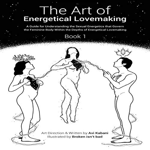 The Art of Energetical Lovemaking: Book 1 cover art