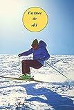 Carnet de ski: Carnet de notes de ski, intérieur ligné, journal de notes à remplir, petit format 15 x 22 cm, (6 x 9 pouces). Broché 120 pages.
