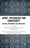 Sport, Psychology and Christianity: Welfare, Performance and Consultancy (Routledge Research in Sport, Culture and Society)