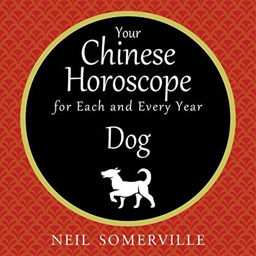 Your Chinese Horoscope for Each and Every Year - Dog audiobook cover art