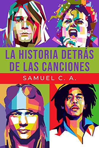 Portada del libro La historia detrás de las canciones de Samuel C A