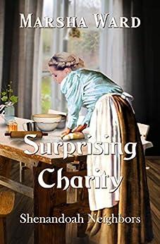 Surprising Charity: Shenandoah Neighbors by [Marsha Ward]