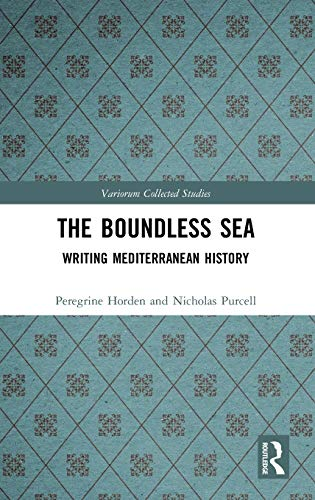 The Boundless Sea: Writing Mediterranean History (Variorum Collected Studies)