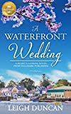 A Waterfront Wedding: A Heart's Landing Novel from Hallmark Publishing