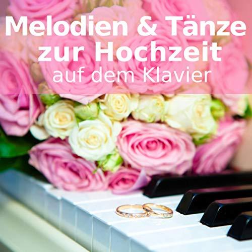Melodien & Tänze zur Hochzeit auf dem Klavier