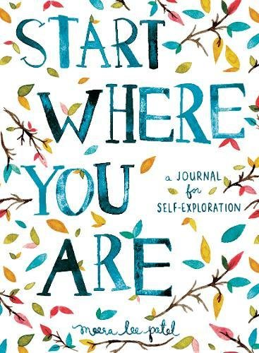 Start Where You Are: A Journal for Self-Exploration