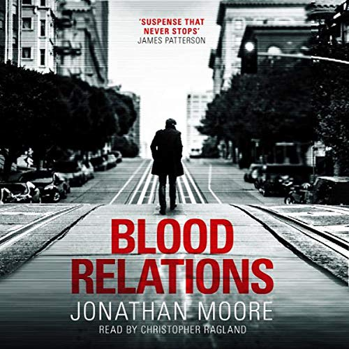 Blood Relations                   By:                                                                                                                                 Jonathan Moore                           Length: 10 hrs     Not rated yet     Overall 0.0