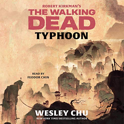 Robert Kirkman's The Walking Dead: Typhoon Audiobook By Wesley Chu cover art