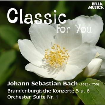 Classic for You: Bach: Brandenburgische Konzerte 5 und 6, Orchester Suite No. 1
