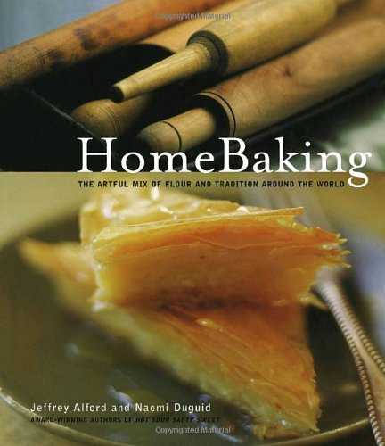 Download HomeBaking: The Artful Mix of Flour and Tradition Around the World 0679312749