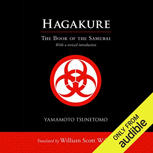 Hagakure     The Book of the Samurai              By:                                                                                                                                 William Scott Wilson (translator),                                                                                        Yamamoto Tsunetomo                               Narrated by:                                                                                                                                 Brian Nishii                      Length: 5 hrs and 4 mins     12 ratings     Overall 4.1