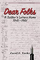 Dear Folks: A Soldier's Letters Home 1941-1961