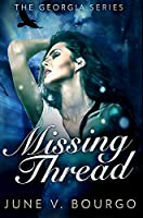 Missing Thread: Premium Hardcover Edition