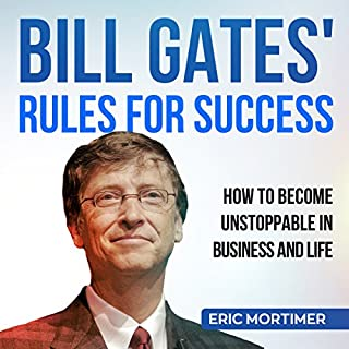 Bill Gates' Rules for Success: How to Become Unstoppable in Business and Life audiobook cover art