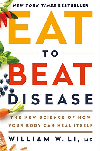Compare Textbook Prices for Eat to Beat Disease: The New Science of How Your Body Can Heal Itself 1 Edition ISBN 9781538714621 by Li MD, William W