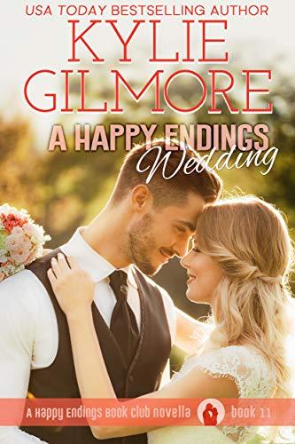 A Happy Endings Wedding (Happy Endings Book Club, Book 11) - Josh and Hailey's Wedding