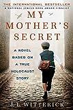 My Mother's Secret: A Novel Based on a True...