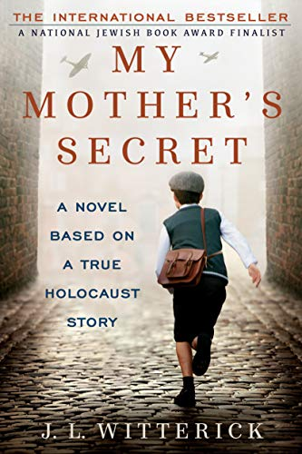 Compare Textbook Prices for My Mother's Secret: A Novel Based on a True Holocaust Story Reprint Edition ISBN 9780425274811 by Witterick, J.L.
