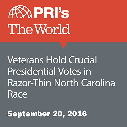 Veterans Hold Crucial Presidential Votes in Razor-Thin North Carolina Race audiobook cover art