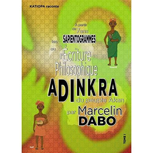 The sapientograms ose shkrimi filozofik ADINKRA i popullit Akan. Vëllimi 1